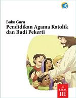 Buku Guru Pendidikan Agama Katolik dan Budi Pekerti SD Kelas III