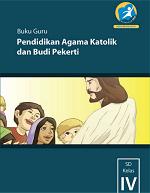 Buku Guru Pendidikan Agama Katolik dan Budi Pekerti SD Kelas IV