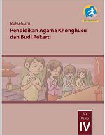 Buku Guru Pendidikan Agama Khonghucu dan Budi Pekerti SD Kelas IV