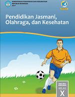 Pendidikan Jasmani, Olahraga, dan Kesehatan SMA/MA/SMK/MAK Kelas X