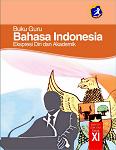 Buku Guru Bahasa Indonesia: Ekspresi Diri dan Akademik SMA/MA/SMK/MAK Kelas XI