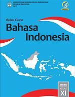 Buku Guru Bahasa Indonesia SMA/MA/SMK/MAK Kelas XI