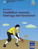 Buku Guru Pendidikan Jasmani, Olahraga, dan Kesehatan Kelas VIII